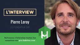 Pierre Leroy répond au micro d'habiteo sur le futur de l'immobilier